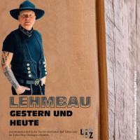LEHMBAU - GESTERN & HEUTE
