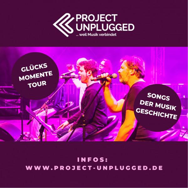 Project Unplugged - Glücksmomente