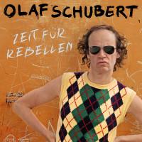 v_26662_01_Olaf_Schubert_Zeit_für_Rebellen_1_2021_Music Management.jpg