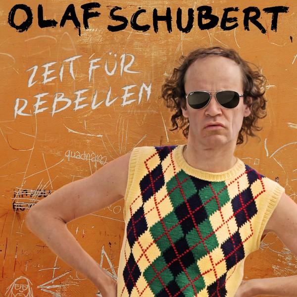 v_24462_01_Olaf_Schubert_Zeit_fuer_Rebellen_1_2020_Music Management.jpg